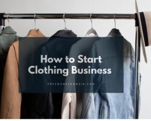 How to Start a Clothing Business in 2021