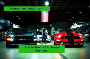 How to Start a Car Rental Business in 2021