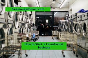 How to Start a Laundromat Business in 2021