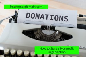 How to Start a Non-Profit Organization in 2021