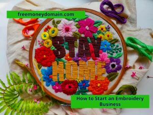 How to Start an Embroidery Business in 2021
