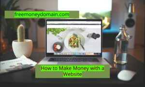 How to make money with a website in 2021